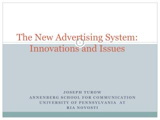 The New Advertising System: Innovations and Issues