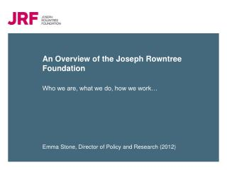 An Overview of the Joseph Rowntree Foundation