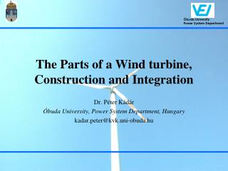 The Parts of a Wind turbine, Construction and Integration