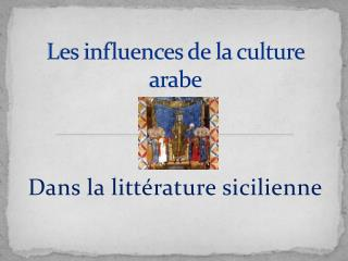 Les influences de la culture arabe