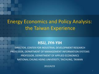 Energy  Economics  and  Policy  A nalysis:  the Taiwan Experience