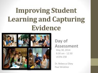 Improving  Student Learning and Capturing  Evidence