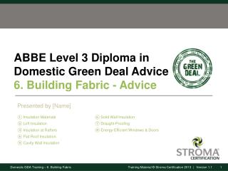 ABBE Level 3 Diploma in Domestic Green Deal Advice 6. Building  Fabric - Advice
