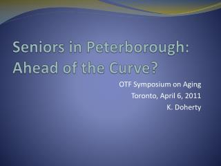 Seniors in Peterborough: Ahead of the Curve?