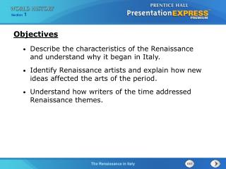 Describe the characteristics of the Renaissance and understand why it began in Italy.