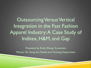 Outsourcing Versus Vertical Integration in the Fast Fashion Apparel Industry: A Case Study of  Inditex , H&M, and  G