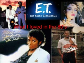 What I loved in the 80's