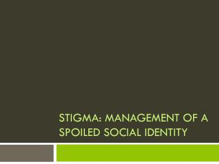 Stigma: Management of a spoiled social identity