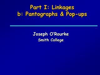 Part I: Linkages b: Pantographs & Pop-ups