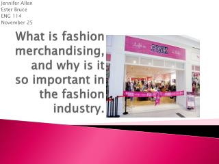 What is fashion merchandising, and why is it so important in the fashion industry.