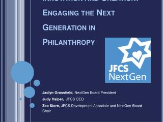 Innovation and  Creation: Engaging  the  Next Generation in  Philanthropy