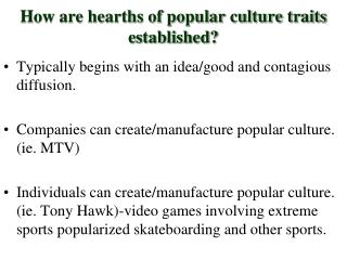 How are hearths of popular culture traits established?