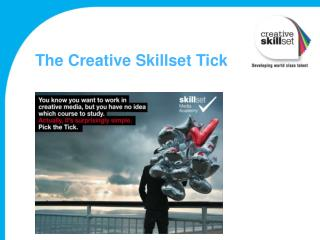 The Creative Skillset Tick