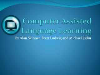 Computer  Assist ed  Language Learning