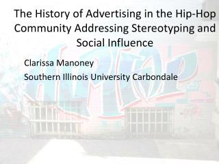 The History of Advertising in the Hip-Hop Community Addressing Stereotyping and Social Influence