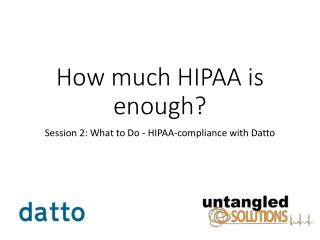 How much HIPAA is enough?