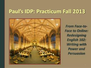 Paul's IDP: Practicum Fall 2013
