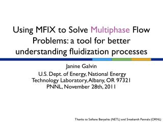 Using MFIX to Solve  Multiphase  Flow Problems: a tool for better understanding fluidization processes