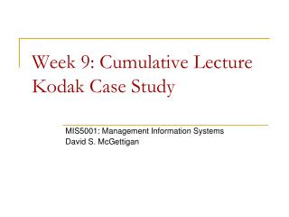 Week  9: Cumulative Lecture Kodak  Case  Study