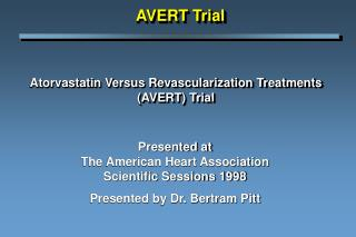 Atorvastatin Versus Revascularization Treatments (AVERT) Trial
