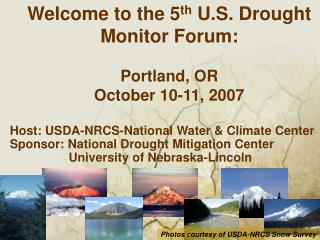 Welcome to the 5 th  U.S. Drought Monitor Forum: Portland, OR October 10-11, 2007