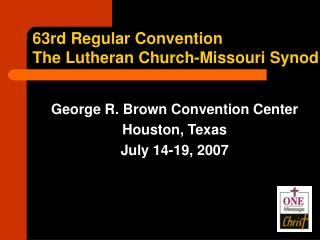 George R. Brown Convention Center  Houston, Texas July 14-19, 2007