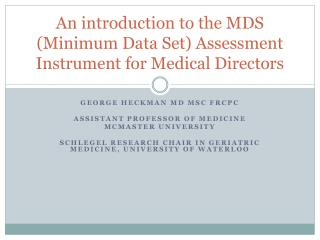 An introduction to the MDS (Minimum Data Set) Assessment Instrument for Medical Directors