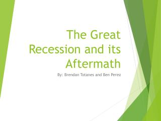 The Great Recession and its Aftermath