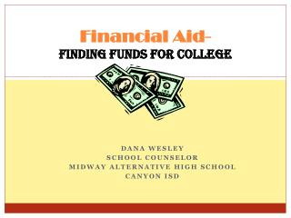 Financial Aid- Finding Funds for College