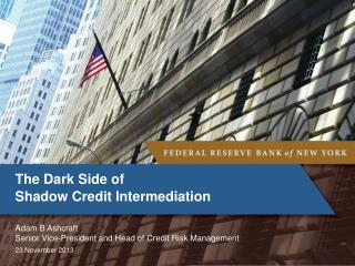 The Dark Side of  Shadow Credit Intermediation