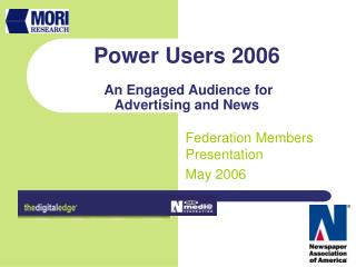 Power Users 2006 An Engaged Audience for Advertising and News