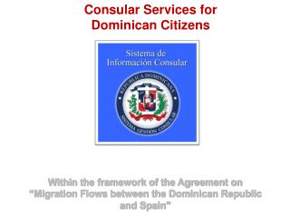 Consular Services for  Dominican Citizens
