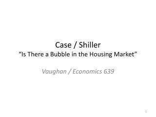 "Case /  Shiller ""Is There a Bubble in the Housing Market"""