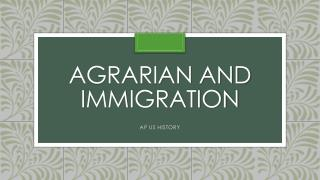 Agrarian and Immigration