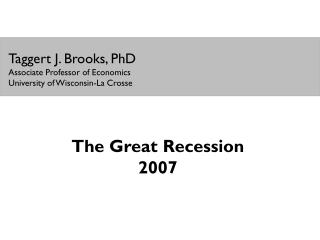 Taggert J. Brooks, PhD Associate Professor of Economics University of Wisconsin-La Crosse