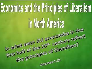 Economics and the Principles of Liberalism  in North America