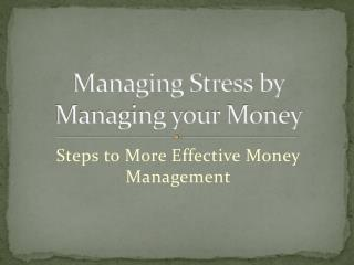 Managing Stress by Managing your Money