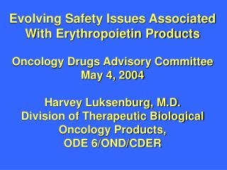 Evolving Safety Issues Associated With Erythropoietin Products  Oncology Drugs Advisory Committee May 4, 2004