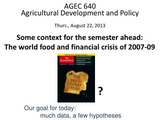 Some context for the semester ahead: The world food and financial crisis of 2007-09