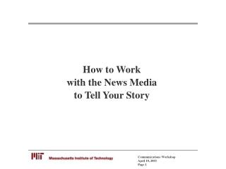 How to Work  with the News Media  to Tell Your Story