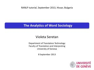 Violeta  Seretan Department  of Translation Technology Faculty of Translation and Interpreting University of  Geneva 8