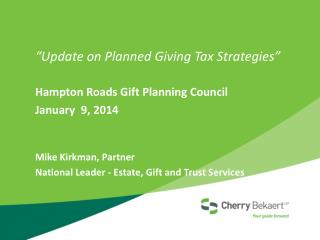 """Update on Planned Giving Tax Strategies"""