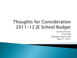Thoughts for Consideration 2011-12 JE School Budget