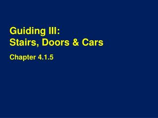 Guiding III: Stairs, Doors & Cars