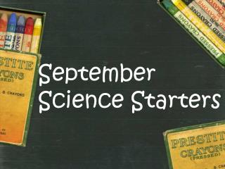 September Science Starters