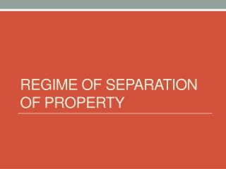 REGIME OF SEPARATION OF PROPERTY