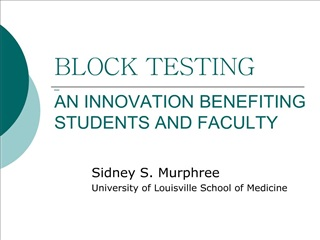 block testing  _ an innovation benefiting  students and faculty