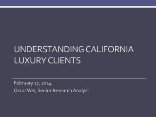 Understanding California Luxury clients