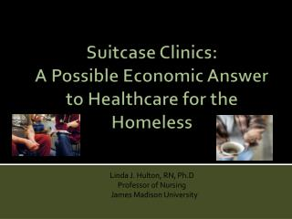 Suitcase Clinics: A Possible Economic Answer to Healthcare for the Homeless