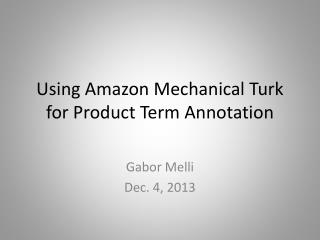Using Amazon  Mechanical Turk for Product Term Annotation